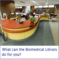 What can the Biomedical Library do for you