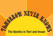 Tomorrow Never Knows: The Beatles in Text and Image