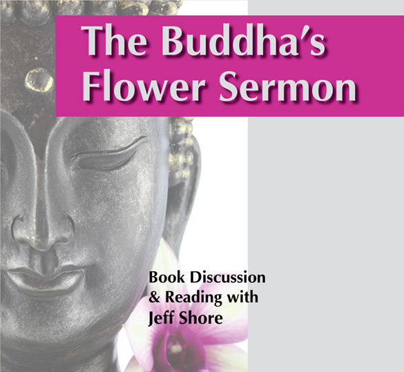 The Buddha's Flower Sermon: Book discussion & reading with Jeff Shore. Image of Buddha Head and Orchid in the background