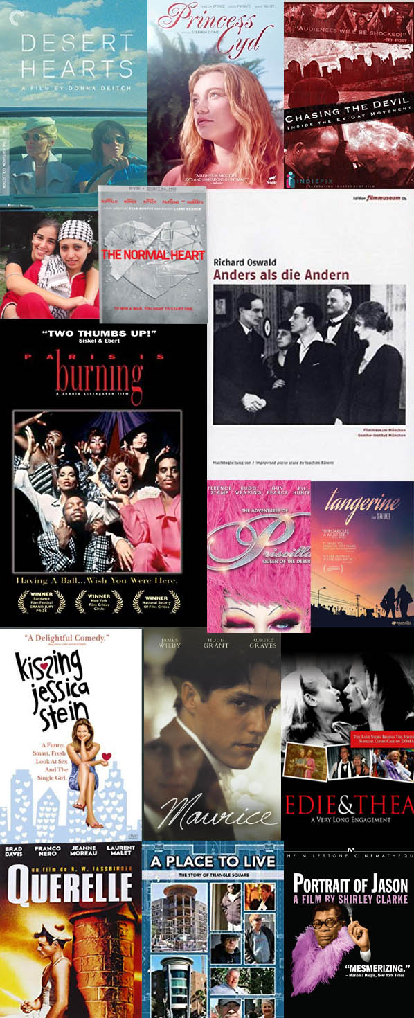 LGBT films: Paris is Burning, Anders al die Anderen, A Place to Live, Desert hearts, Kissing Jessica Stein, Princess Cyd, The Normal Heart, Maurice, Tangerine, Priscilla, Queen of the Desert, Querelle, Portrait of Jason