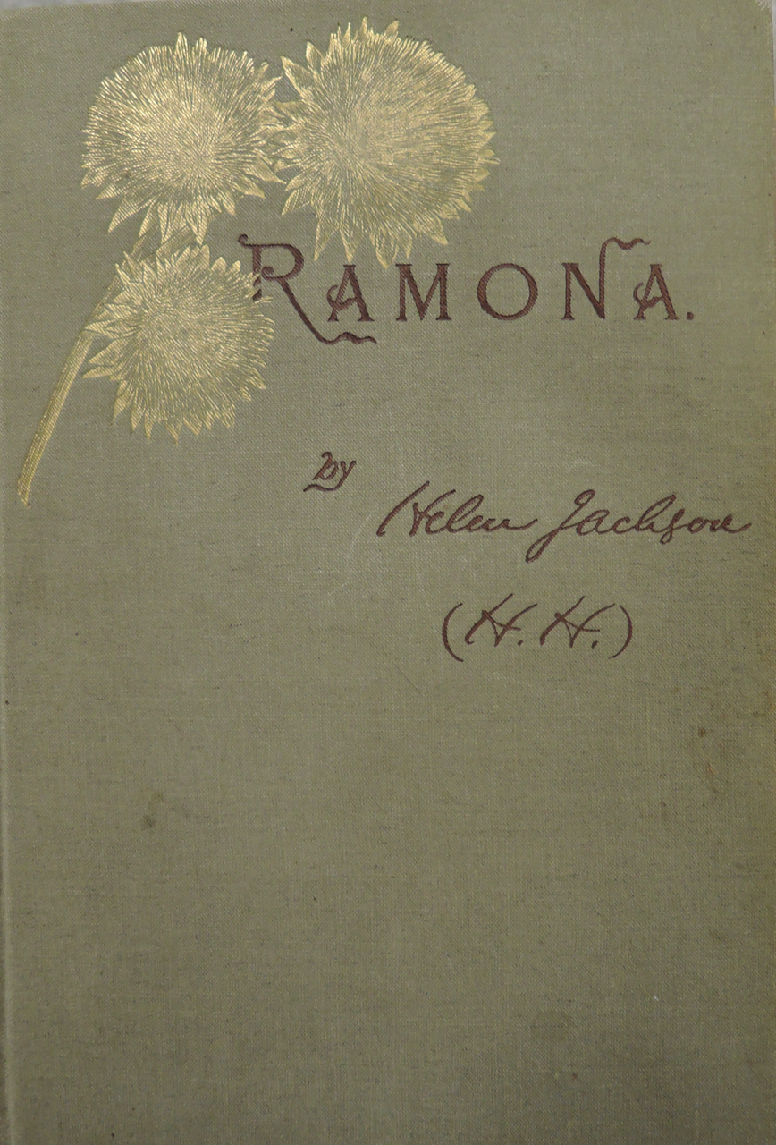 Helen Hunt Jackson, Ramona, 1st ed, Boston 1884, Schimmel Fiction 2436