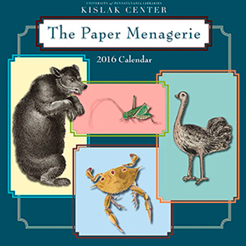 Cover of The Paper Menagerie 2016 calender with images of a bear, grasshopper, ostrich, and crab from various Kislak Center collections.