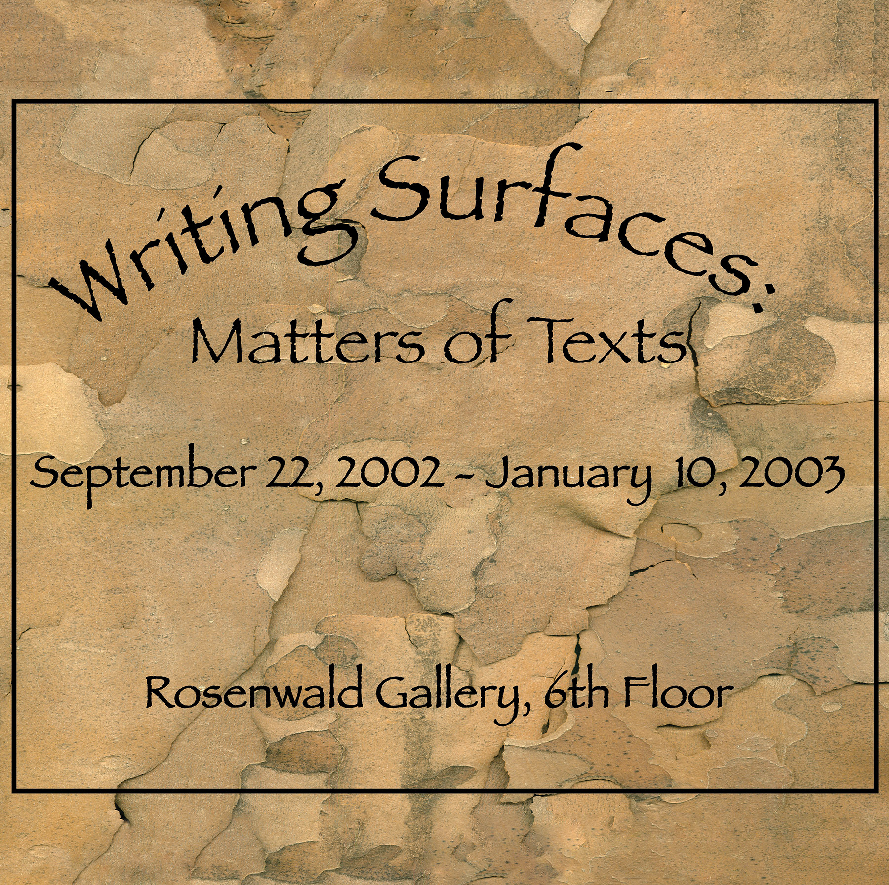 Writing Surfaces: Matters of Text