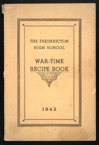 Fredericton High School War-Time Recipe Book.