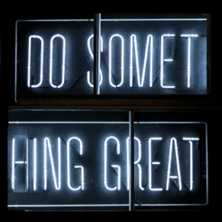 Neon lights: Do something great
