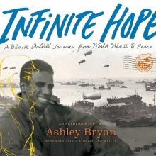 Cover of Ashley Bryan's autobiography Infinite hope featureing a black and white photograph of him as a young soldier in WWII with a line sketch of a soldier overlayed in yellow
