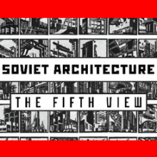 Exhibit: Soviet architecture
