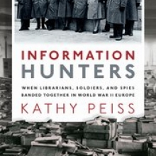 Cover of Information Hunters: When Librarians, Soldiers, and Spies Banded Together in World War II Europe (Oxford University Press)